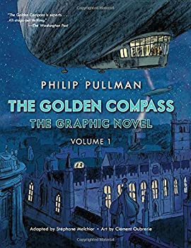 The Golden Compass Graphic Novel, Volume 1 0553523724 Book Cover