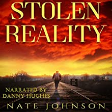 Stolen Reality Audiobook by Nate Johnson Narrated by Danny Hughes