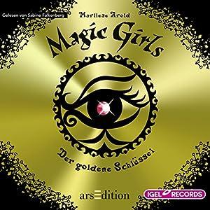 Der goldene Schlüssel (Magic Girls 10) Hörbuch