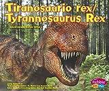 Tiranosaurio rex/Tyrannosaurus Rex (Dinosaurios y animales prehistoricos/Dinosaurs and Prehistoric Animals) (Multilingual Edition)