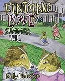 Finding Love on Summer Hill (Morgan James Kids)