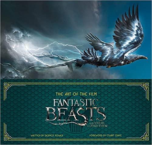 Art Of The Film. Fantastic Beasts And Where To Find Them por Dermot Power epub