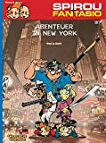 Abenteuer in New York: (Neuedition) (Spirou & Fantasio, Band 37)