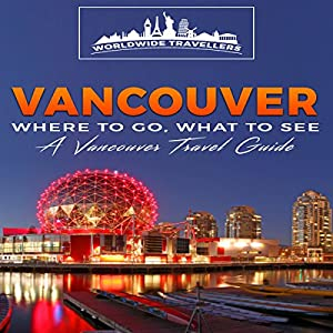 Vancouver: Where to Go, What to See Audiobook