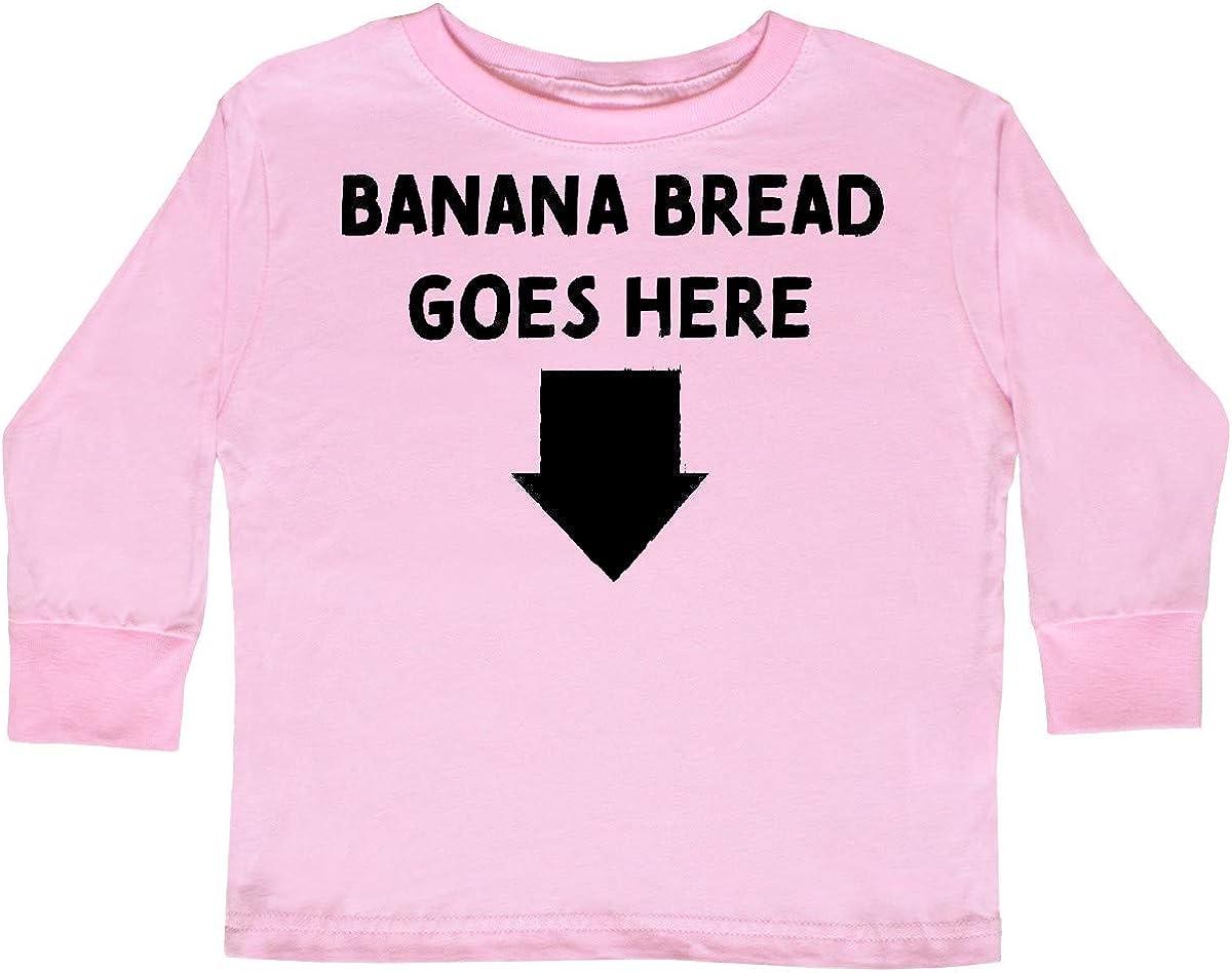 inktastic Banana Bread Goes Here Toddler Long Sleeve T-Shirt