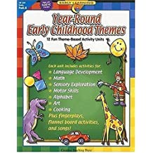 Year-Round Early Childhood Themes: 12 Fun Theme-Based Activity Units