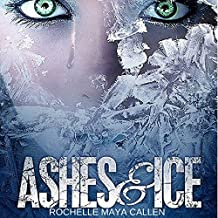 Ashes and Ice: Ashes and Ice, Book 1