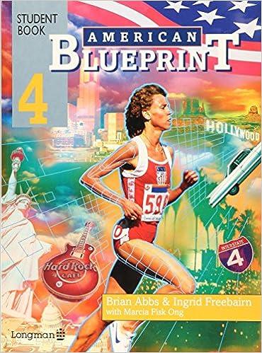 American blueprint student book 4 4 level edition bk 4 brian american blueprint student book 4 4 level edition bk 4 brian abbs ingrid freebairn marcia fisk ong 9780582229877 amazon books malvernweather Gallery