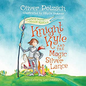 Knight Kyle and the Magic Silver Lance Audiobook