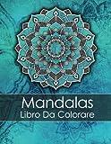 Mandalas Libro Da Colorare Adulti: Un Libro Da Colorare Per Adulti Per Alleviare Lo Stress + BONUS 60 Pagine Di Mandala Da Colorare Gratuite (PDF da stampare)