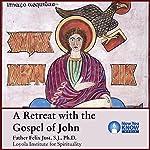 A Retreat with the Gospel of John | Fr. Felix Just SJ PhD