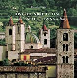 One Hundred and One Beautiful Small Towns in Italy, Paolo Lazzarin, 0847842940