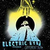 Different Sun by Electric Eye (2016-03-24)