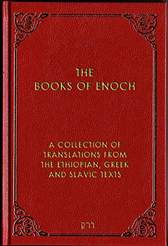 The Books of Enoch: A Collection of Translations From the Ethiopian, Greek and Slavic Texts