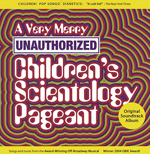 A Very Merry Unauthorized Children's Scientology Pageant (Christmas Song Very Special Lyrics)