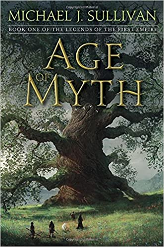 Age of Myth (The Legends of the First Empire #1) - Michael J. Sullivan