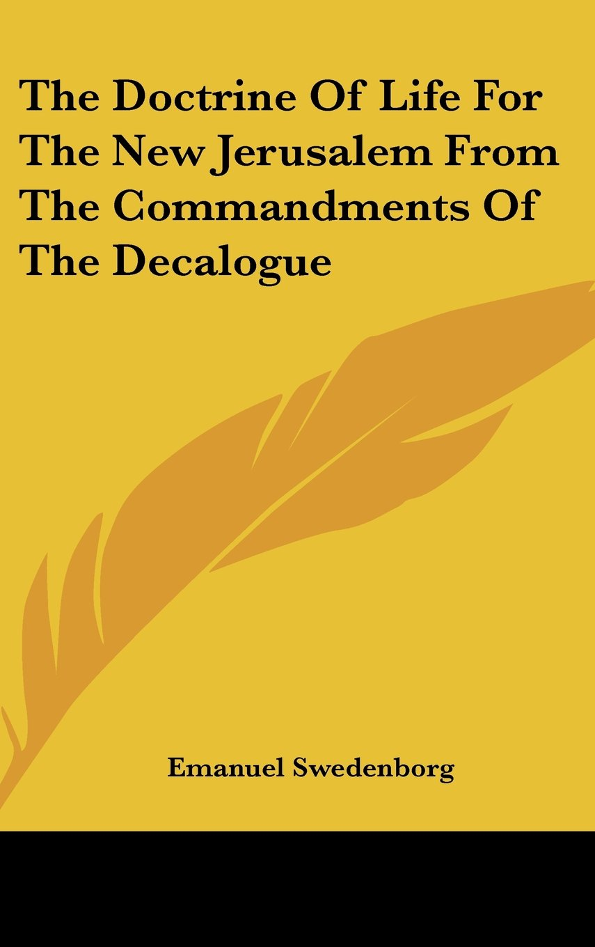 The Doctrine Of Life For The New Jerusalem From The Commandments Of The Decalogue PDF