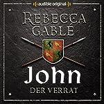John - Der Verrat (Die Hüter der Rose 3) | Rebecca Gablé
