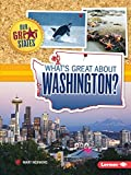What s Great about Washington? (Our Great States)