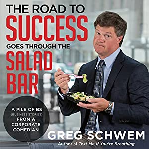 The Road to Success Goes Through the Salad Bar Audiobook