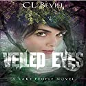 Veiled Eyes: Lake People, Book 1 Audiobook by C.L. Bevill Narrated by Melanie Crawley