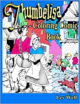 Thumbelisa - Coloring Comic Book: Lev Well: 9781519171214: Amazon ...