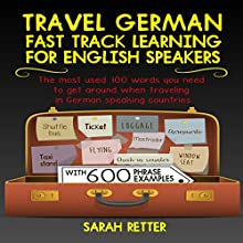 Travel German: Fast Track Learning for English Speakers Audiobook by Sarah Retter Narrated by Jonathan Dauermann
