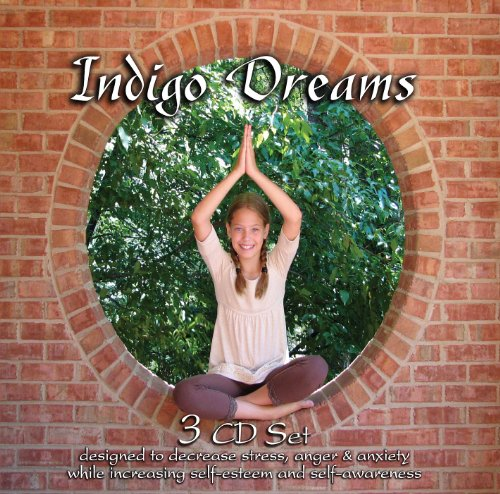 Indigo Dreams (3 CD Set): Children's Bedtime Stories Designed to Decrease Stress, Anger and Anxiety while Increasing Self-Esteem and ()