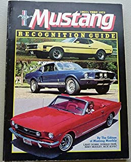 mustang recognition guide 1964 1 2 thru 1973 a year by year model rh amazon com mustang recognition guide 1965-73 svt mustang cobra recognition guide