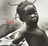 img - for El Dia Que Kadi Perdio Parte de su Vida (Spanish Edition) book / textbook / text book