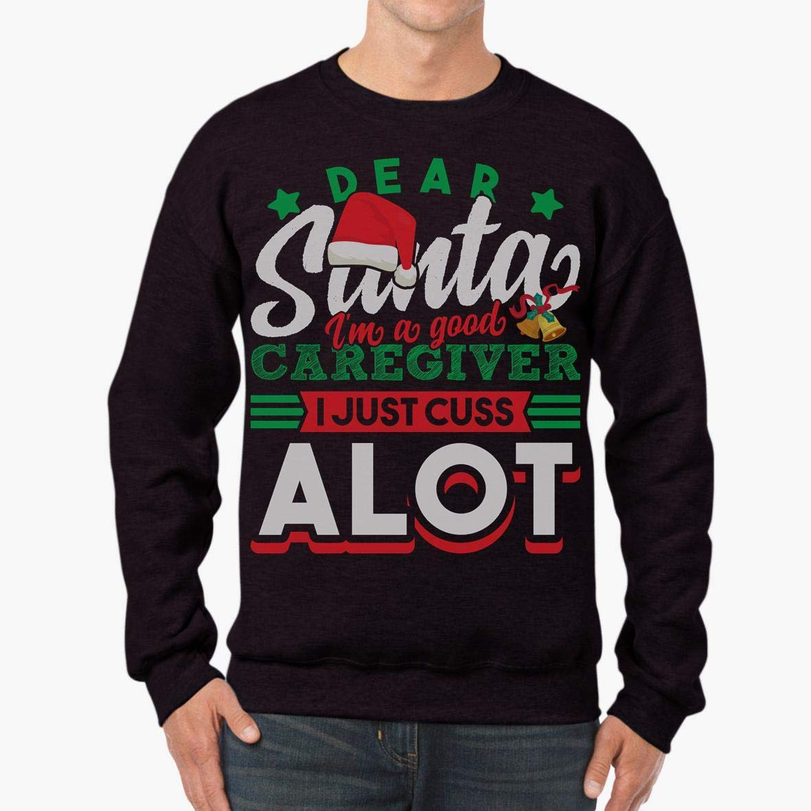tee Doryti Santa Im A Good Caregiver I Just Cuss A Lot Christmas Unisex Sweatshirt