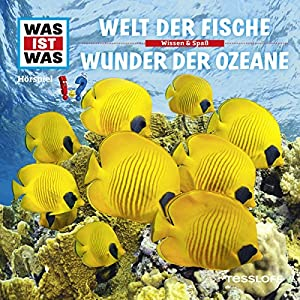 Welt der Fische / Wunder der Ozeane (Was ist Was 31) Hörspiel