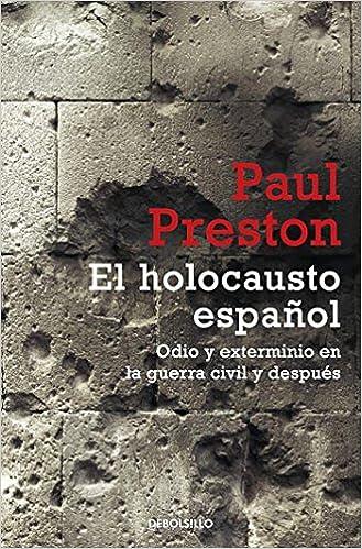 El Holocausto Español: Odio Y Exterminio En La Guerra Civil Y Después por Eugenia Vázquez Nacarino;catalina Martínez Muñoz;