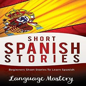 Short Spanish Stories Audiobook