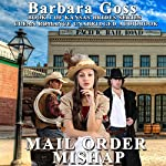 Mail Order Mishap: Kansas Brides, Book 1 | Barbara Goss