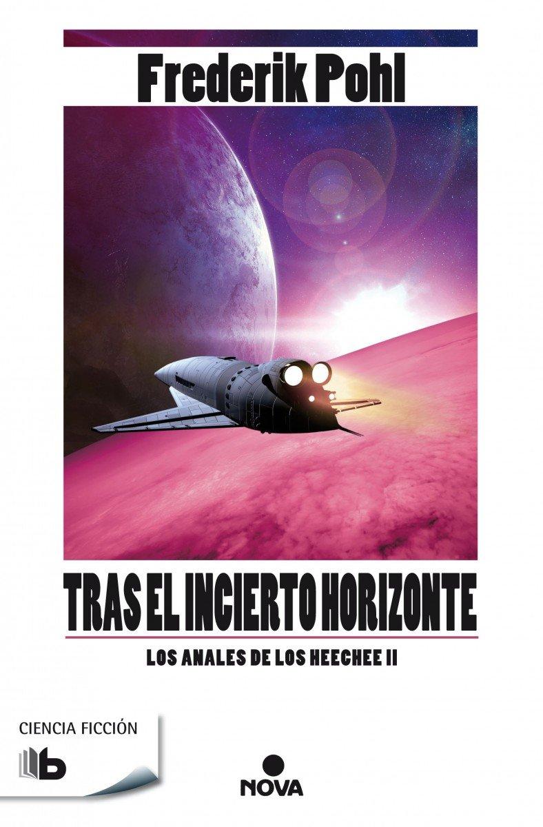 Tras el incierto horizonte (La Saga de los Heechee 2) (B DE BOLSILLO) Tapa blanda – 4 may 2016 Frederik Pohl B de Bolsillo (Ediciones B) 849070242X Science fiction
