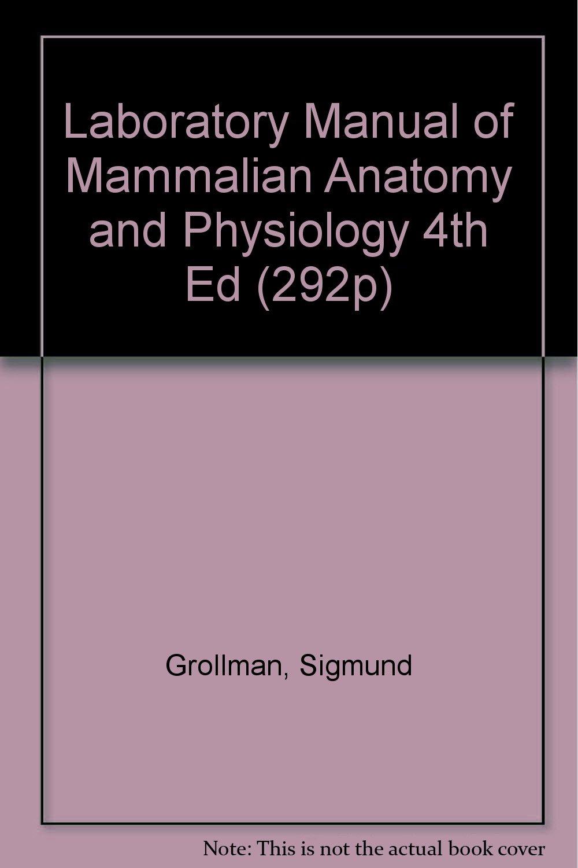 Laboratory Manual of Mammalian Anatomy and Physiology 4th Ed (292P ...