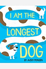 I Am the Longest Dog Hardcover