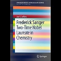 Frederick Sanger: Two-Time Nobel Laureate in Chemistry (SpringerBriefs in Molecular Science)