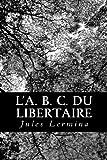 L' A. B. C. du Libertaire, Jules Lermina, 1480153389