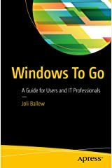 Windows To Go: A Guide for Users and IT Professionals Kindle Edition