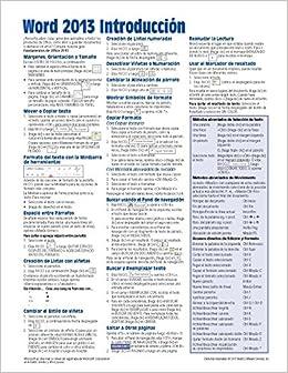 Microsoft Word 2013 Introducción Guía de referencia rápida (Hoja de referencia con instrucciones, consejos y accesos directos - Guía plastificada) (Spanish ...