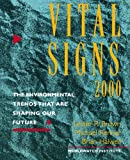 Vital Signs 2000: The Environmental Trends That Are Shaping Our Future (Vol. 9) (Vital Signs: The Environmental Trends That Are Shaping Our Future (Paperback))