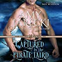 Captured by the Pirate Laird: Highland Force, Book 1 Audiobook by Amy Jarecki Narrated by Paul Woodson