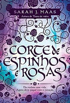 Corte de espinhos e rosas - Corte de espinhos e rosas - vol. 1 por [Maas, Sarah J.]