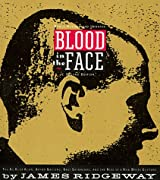 Blood in the Face: The Ku Klux Klan, Aryan Nations, Nazi Skinheads, and the Rise of a New White Culture