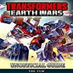 Transformers Earth Wars Unofficial Guide | The Yuw
