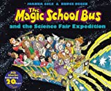 The Magic School Bus and the Science Fair Expedition, Joanna Cole, 0439903807
