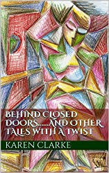 Behind Closed Doors.....and other tales with a twist