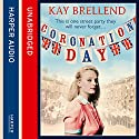 Coronation Day Audiobook by Kay Brellend Narrated by Penelope McDonald